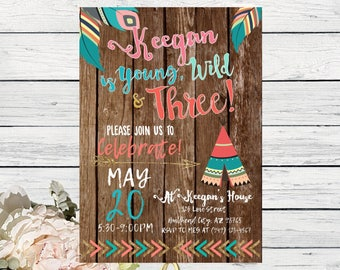 Boho Young Wild & Three TeePee Wooden Background Feathers Personalized birthday  invitation- ***Digital File*** (Boho-TribalYW3)