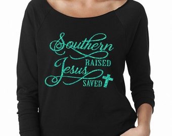 Southern Raised and Jesus Saved Wideneck Fleece