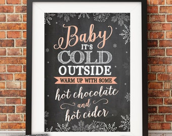 Digital File | Baby It's Cold Outside, warm up with some hot chocolate and hot cider sign | Hot Chocolate Bar Sign |  Printable