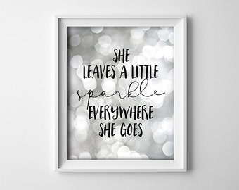 "INSTANT DOWNLOAD 8X10"" printable digital art file- She leaves a little sparkle everywhere she goes - Nursery - Playroom - Wall Art - Girl"