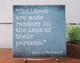 Children are Made Readers in the Laps of Their Parents. Montessori parent. Education. Reading nook sign. Kids Books