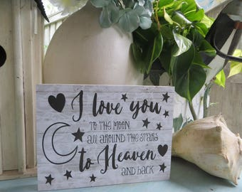 "Wood Sign, ""I Love You to the Moon ,All Around the Stars to Heaven and Back"", Nurser Decor, Baby Shower Gift, Kid's Room Decor"