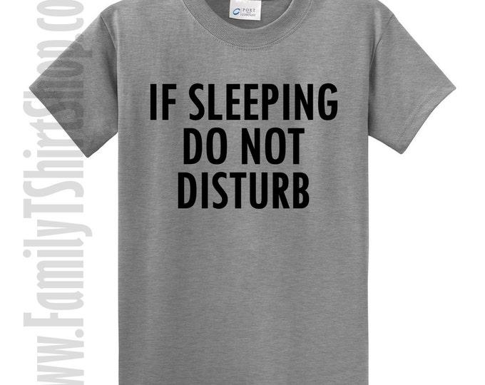 If Sleeping Do Not Disturb T-Shirt