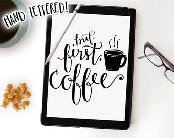 But First, Coffee SVG Cutting File • Silhouette Cricut Calligraphy Cut File • Wall Art • Download • DIY Sign • Graphic Overlay