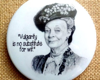 Original Pencil Portrait, Downton Abbey Fridge Magnet, Dowager Countess, Quote, Maggie Smith, Vulgarity is no Substitute for Wit
