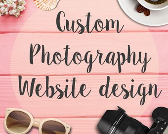 Custom Photography Website Design – Custom Blog Design - Wedding Photography - Custom Portfolio website - Events website - Baby Photography