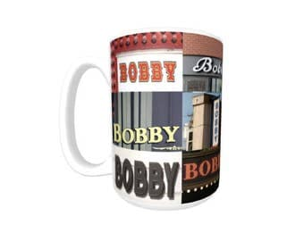 Personalized Coffee Mug featuring the name BOBBY in photos of signs; Ceramic mug; Unique gift; Coffee cup; Birthday gift; Coffee lover