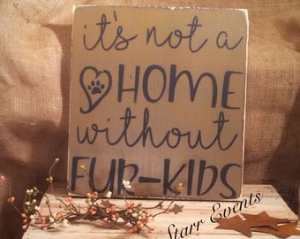 Pet signs. It's not a home without fur kids. Rustic signs. Signs about dogs. Signs about cats. Fur babies sign Pet lovers signs. Pet decor