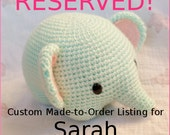 Reserved for Sarah - Elephant Crochet Plush (Amigurumi)