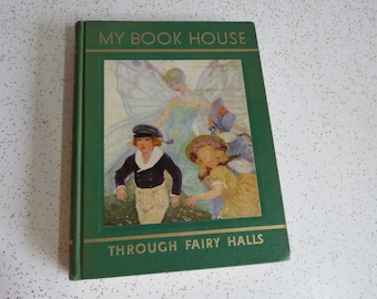 My Book House Through Fairy Halls Edited by Olive Beaupre Miller 1951