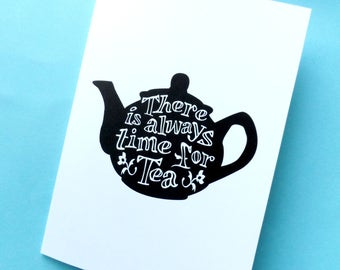 Friendship Card -Tea Quote - Teapot card - Blank Card - Friend Card - Typography