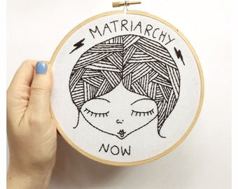 Matriarchy now, feminist embroidery, feminist art, matrirachy embroidery