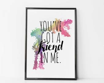 Toy Story Print - You've Got a Friend in Me - Buzz and Woody - Watercolor - You've Got a Friend in Me Quote - Toy Story Wall Art
