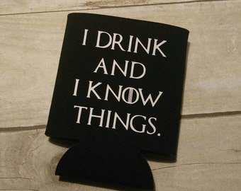 I Drink and I Know Things Game of Thrones Can Cooler