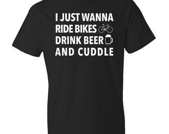 Biking Shirt for Biker Husband Gift Boyfriend GiftI Just Wanna Ride Bikes Drink Beer & Cuddle Shirt Ride Bikes Shirt Drink Beer Shirt #OS164