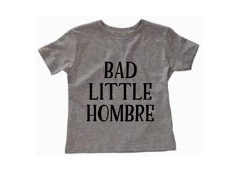 Bad Little Hombre, Presidential Election 2016, Bad Hombre Baby Shirt, Nasty Woman Toddler Tee, Hillary Clinton Shirt, Choose Love, Trump Tee