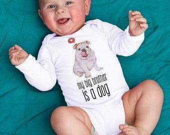 "Animal Pet Sibling ""My Big Brother is a Dog"" Bulldog Dog Baby Bodysuit - White Short or Long Sleeved Bodysuit"