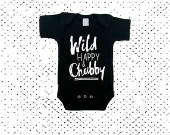 Wild Happy and Chubby - Chubby Baby Bodysuits - Thick Thighs - Cute Baby Clothing - Cute Baby Outfit - Unisex Baby Clothing - Baby Gift