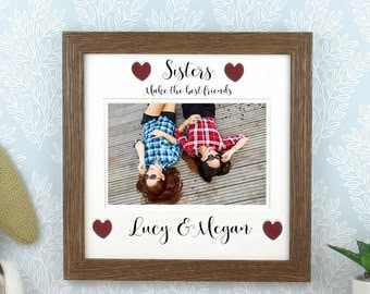 Personalised Sisters photo frame, Sisters make the best friends, gift for sisters, custom picture frame.