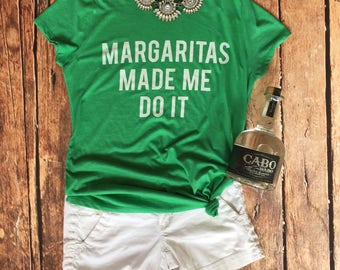 Margaritas Made Me Do It Women's Tee, Margarita Shirt, Cinco De Mayo, Drinking Shirt