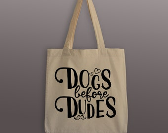 Dogs Before Dudes Tote Bag - Cotton Tote Bag - Dog Lover Tote Bag - Dogs Before Dudes - Dog Tote - Tote Bag - Gifts for Her - Tote Bag