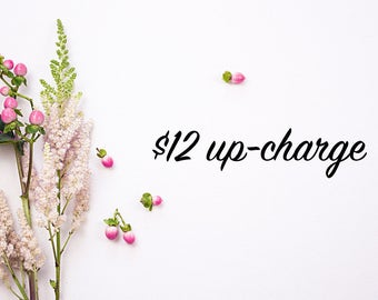 Customization up-charge fee