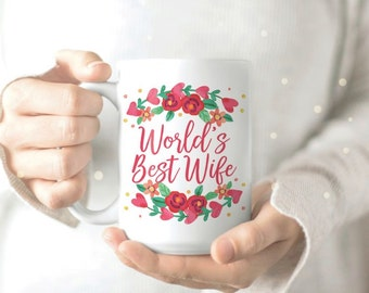 Wife Mug - Worlds Best Mother Mug - Mug for Wife - Mug for Mother - Sister Mug - Grandma Mug - Best Friend Mug - New Grandma Mug - Aunt Mug