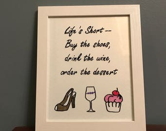 Life's Short- Buy the Shoes, drink the wine, order the dessert Glass frame