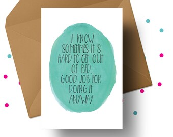 MENTAL ILLNESS CARD, Good Job For Getting Out Of Bed, Spoonie Support Card, Compassion Card, Supportive Card, Emotional Health Card