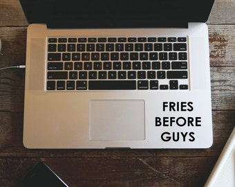 Fries Before Guys MacBook Decal, Tumblr MacBook Sticker, Laptop Decal, Vinyl Lettering Sticker, Car Decal Laptop Decal, Quote Vinyl Sticker