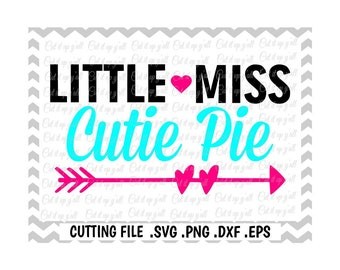 Little Miss Cutie Pie, Svg-Dxf-Fcm-Png-Eps, Cutting File For Cricut and Silhouette Cameo, Silhouette Files, Svg Download
