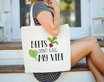 Beets Don't Kale My Vibe Tote, Beets Don't Kale My Vibe Grocery Tote, Funny Pun Canvas Tote, Funny Pun Tote, Beets and Kale Canvas Tote