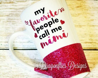 My Favorite People Call Me Mimi, Custom Grandma Cup, Sparkle Water Cup, Glitter Acrylic Tumbler, Glitter Coffee Cup, Mothers Day