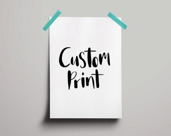 Custom Print - hand lettered design of your choice
