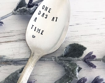 One Day At A Time Spoon - Hand Stamped Spoon, Vintage, Silverplate, Gift, Present, Inspirational, Motivational, Eating Disorder, Sweet Mint