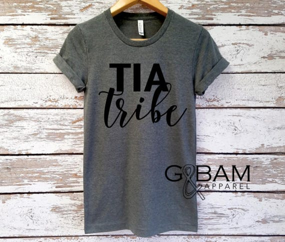 Tia Tribe/  Tia shirt / New Tia / Aunt  Shirt / Auntie tee/ You're a Aunt / new aunt gift / future auntie / we're Pregnant / Item: 148976