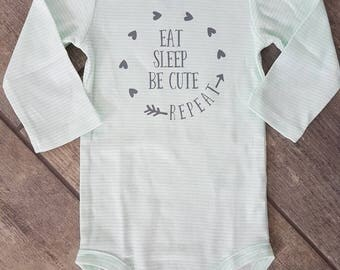 SALE - Reg. 16 dollars - Eat Sleep Be Cute Repeat - gender neutral baby bodysuit - ONE OF A Kind - baby accessories - size 6-12 months