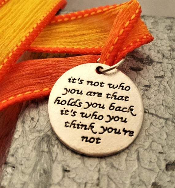 Courage It's not who you are that holds you back, it's who you think you're not Wrap Bracelet, Silk Ribbon, Inspirational Jewelry Charm Gift