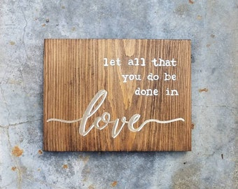 Let All That You Do Be Done In Love Hand-Painted Wood Sign