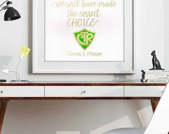 CTR Poster - If we choose Christ we have made the right choice - Thomas S. Monson