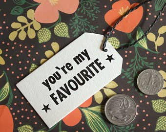 You're My Favourite – SINGLE Letterpress Gift Tag – Wedding, Birthday, Graduation, Holiday, Handmade Gift Tags, Rustic Vintage Stationery
