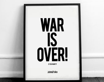 War is over if you want it. John lennon quote. Inspirational quote. Printable type. Scandinavian decor. Minimalist artwork. Instant download