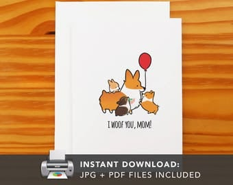 PRINTABLE I Woof Mom Card | Printable Greeting Cards | Corgi Puppies Mothers Day I Love Mom | Instant Download JPG PDF