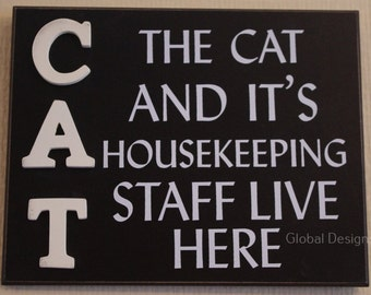 Plaque Cat & The Housekeeping Staff Sign Black White Ideal Cat Lovers Gift  F0946