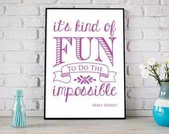 It's Kind Of Fun To Do The Impossible Print, Digital Print, Instant Download, Inspirational Quote, Disney Quote, Children Print - (D021)