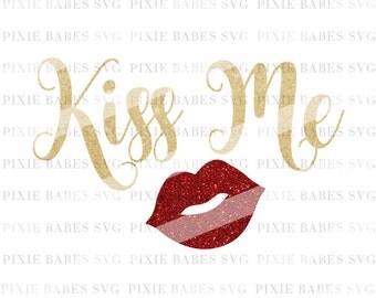 Kiss Me SVG, Valentine's SVG, Valentines svg, SVG Cuttables, Cricut svg, Silhouette svg, svg ...