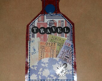 Travel Tickets Keychain/ One of a Kind/ Mixed Media Tag