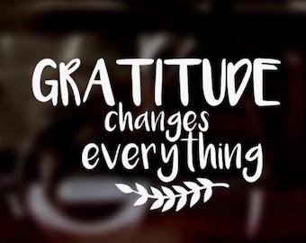 Gratitude Changes Everything | Vinyl Decal