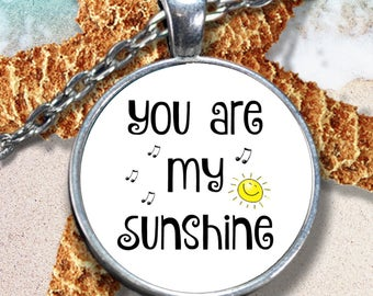 You Are My Sunshine Necklace - Best Mother's Day Gift for Mom - Round Pendant Necklace - 22 in Chain - Mothers Day Jewelry Gift for Wife