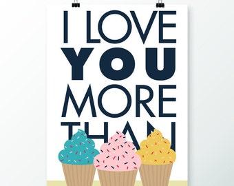 I Love You More Than Cupcakes Print